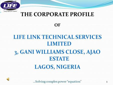 THE CORPORATE PROFILE OF LIFE LINK TECHNICAL SERVICES LIMITED 3, GANI WILLIAMS CLOSE, AJAO ESTATE LAGOS, NIGERIA 1…Solving complex power equation.