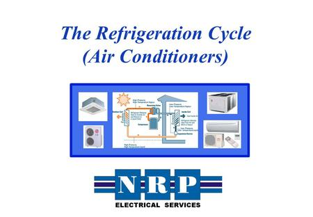 The Refrigeration Cycle (Air Conditioners)
