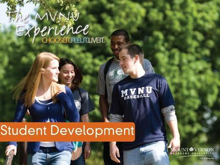 What is Student Development? Residence Life Campus Life Judicial Affairs Career Services Counseling Services Leadership Development Student Health Services.
