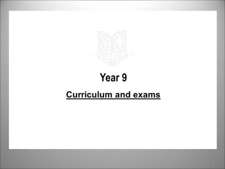 Year 9 Curriculum and exams.