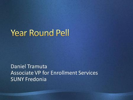 Daniel Tramuta Associate VP for Enrollment Services SUNY Fredonia.