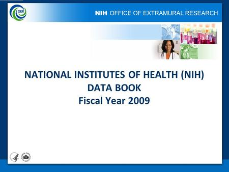 NATIONAL INSTITUTES OF HEALTH (NIH) DATA BOOK Fiscal Year 2009.