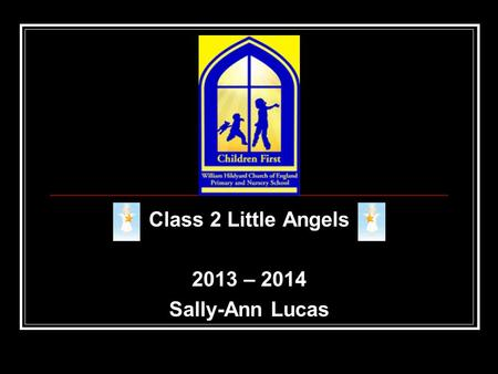 Class 2 Little Angels 2013 – 2014 Sally-Ann Lucas.