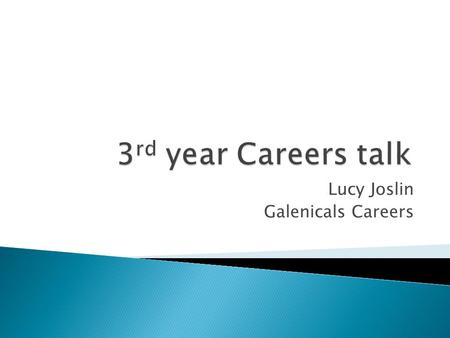 Lucy Joslin Galenicals Careers. 2 years Foundation Training 6 x 4 month rotations National application system for allocation to to a deanery Then apply.