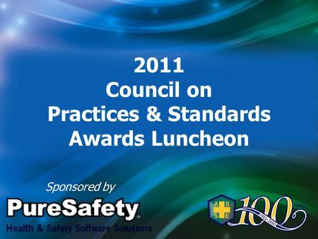 2011 Council on Practices & Standards Awards Luncheon Sponsored by.