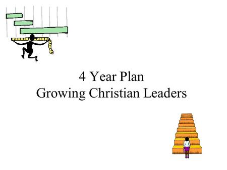 4 Year Plan Growing Christian Leaders. What happened to Class of 2013? Grand Total of Money offered $2,331,670 for 1 year $1,098,146 accepted! Includes.