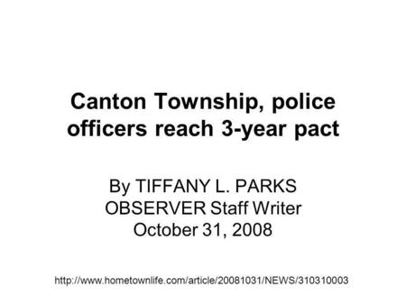 Canton Township, police officers reach 3-year pact By TIFFANY L. PARKS OBSERVER Staff Writer October 31, 2008