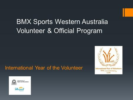 International Year of the Volunteer BMX Sports Western Australia Volunteer & Official Program.