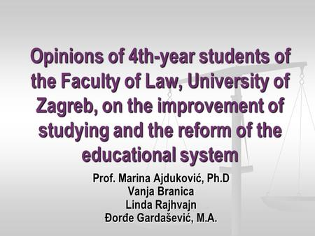 Opinions of 4th-year students of the Faculty of Law, University of Zagreb, on the improvement of studying and the reform of the educational system Prof.