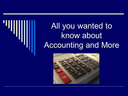 All you wanted to know about Accounting and More.