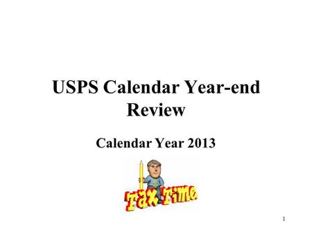 1 USPS Calendar Year-end Review Calendar Year 2013.