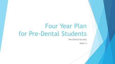 Four Year Plan for Pre-Dental Students