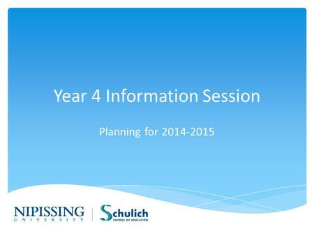 Year 4 Information Session Planning for 2014-2015.