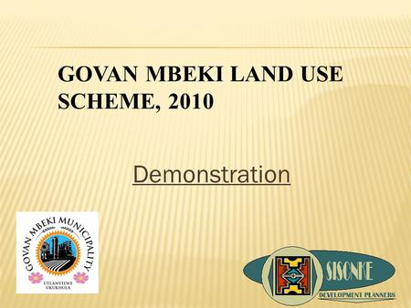 Demonstration GOVAN MBEKI LAND USE SCHEME, 2010. Please refer to the Road Map in Chapter 3 of the Scheme.