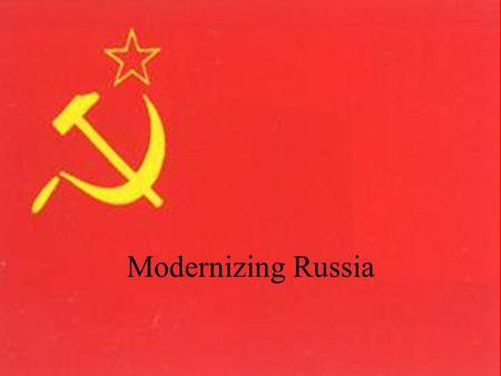Modernizing Russia The Situation Stalin took over a country in which: –Almost all industry was in a few cities –Workers were unskilled & uneducated –Many.