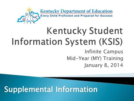 Infinite Campus Mid-Year (MY) Training January 8, 2014.