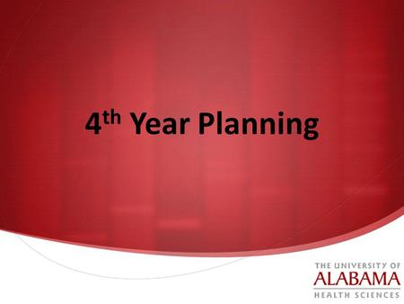 4th Year Planning.