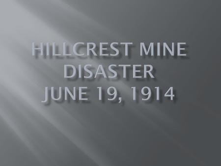 Celebrating the Spirit of the Miner www.hillcrestmine100.com.