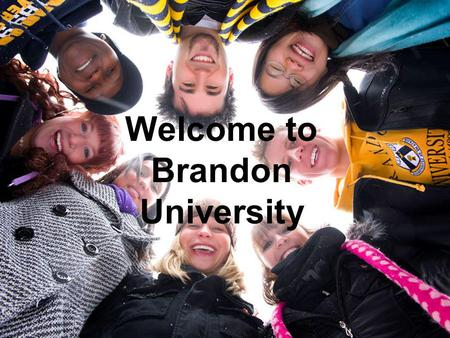 Welcome to Brandon University. Contact us!   Call: (204) 727- 9739 Call/Text: (204) 724-4373 Facebook: