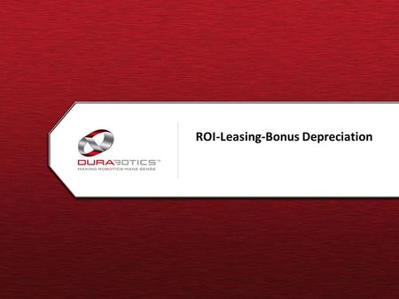 1 1 Title of Your Presentation – 08.20.08 [ Title of Presentation] ROI-Leasing-Bonus Depreciation.