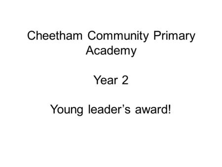 Cheetham Community Primary Academy Year 2 Young leaders award!