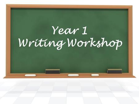 Year 1 Writing Workshop. English What do your children learn? Taught every year. Assessed at the end of each key stage. Phonics - letters and sounds becoming.