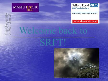 Welcome back to SRFT!. Introduction to Year 5 Academic Year 2011-2012 SRFT Hospital: Prof. A Redmond, Hospital Dean Dr F Stewart, Hospital Dean-elect.