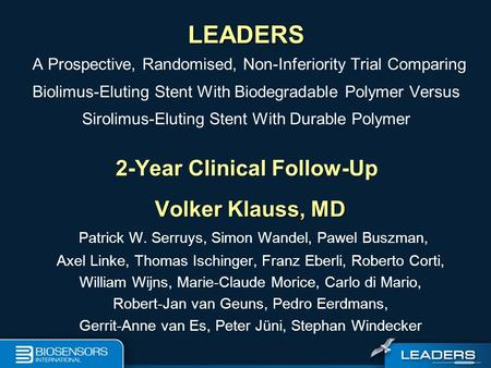 LEADERS LEADERS A Prospective, Randomised, Non-Inferiority Trial Comparing Biolimus-Eluting Stent With Biodegradable Polymer Versus Sirolimus-Eluting Stent.