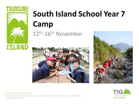 South Island School Year 7 Camp 12 th -16 th November.