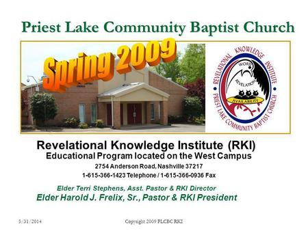 5/31/2014Copyright 2009 PLCBC RKI Priest Lake Community Baptist Church Educational Program located on the West Campus 2754 Anderson Road, Nashville 37217.