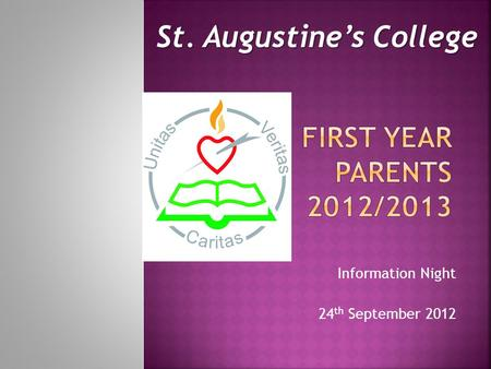 Information Night 24 th September 2012 St. Augustines College St. Augustines College.