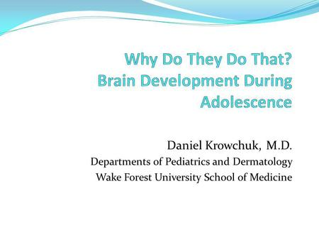 Daniel Krowchuk, M.D. Departments of Pediatrics and Dermatology Wake Forest University School of Medicine.