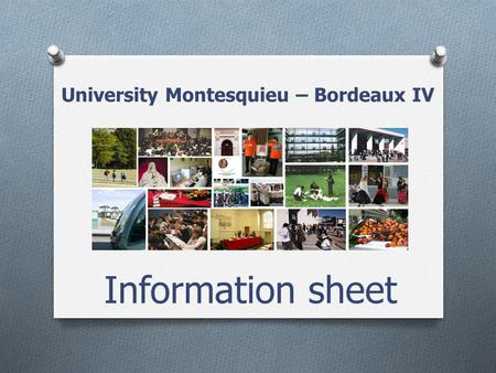 University Montesquieu – Bordeaux IV Information sheet.