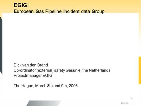 EGIG: European Gas Pipeline Incident data Group