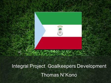 Integral Project Goalkeepers Development Thomas N´Kono.