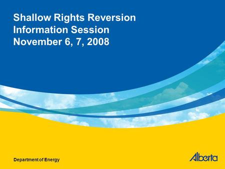 Shallow Rights Reversion Information Session November 6, 7, 2008 Department of Energy.
