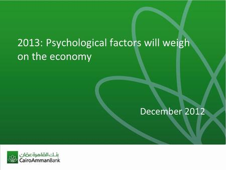 2013: Psychological factors will weigh on the economy December 2012.