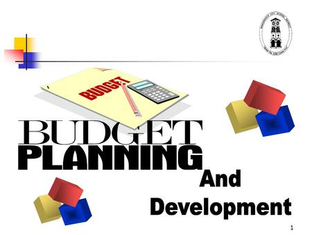 1. 2 Budget Development Schedule èJanuary - Proposed Governors Budget To Begin July 1st èApril/May - Presentations To The Board Of Budget Needs For The.