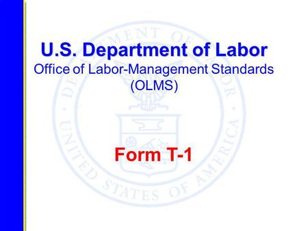 U.S. Department of Labor U.S. Department of Labor Office of Labor-Management Standards (OLMS) Form T-1.