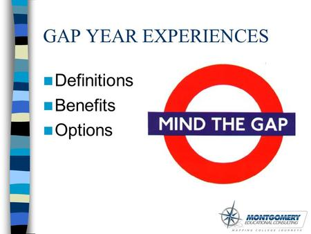 GAP YEAR EXPERIENCES Definitions Benefits Options.