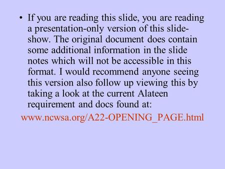 If you are reading this slide, you are reading a presentation-only version of this slide- show. The original document does contain some additional information.