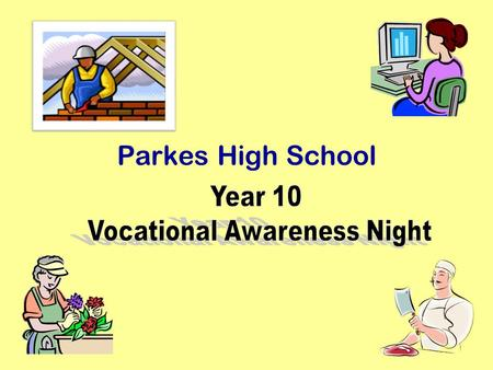 Parkes High School. Tonights Program Work Experience Procedures: Guest Speakers: NorthParkes Mines, Manager of Environment/Safety/Farms, Larry Jaudon.