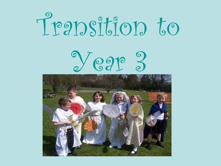 Transition to Year 3. Introducing the Team… Mrs Ford & Mrs Hunt: Team Leaders Mrs Newbolt.