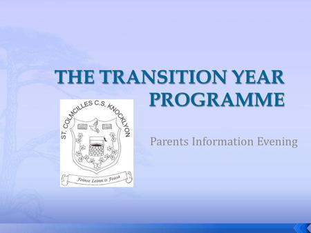 Parents Information Evening 1. INTRODUCED IN 1973 APROX. 75% OF ALL POST PRIMARY SCHOOLS 2010 – 53% of 15/16 yr olds Certified by the Dept. Of Education.