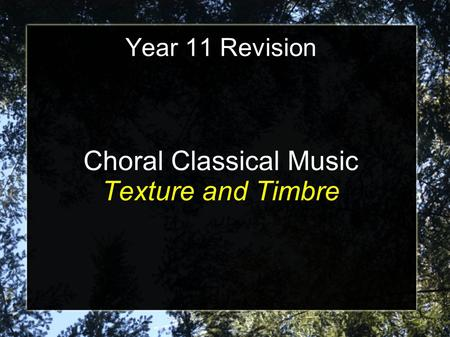 Year 11 Revision Choral Classical Music Texture and Timbre.