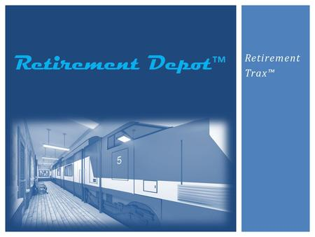 Retirement Trax. History What Investors Want Immediate Gratification Sleep at Night Keep up with the Jones INTRODUCTION.