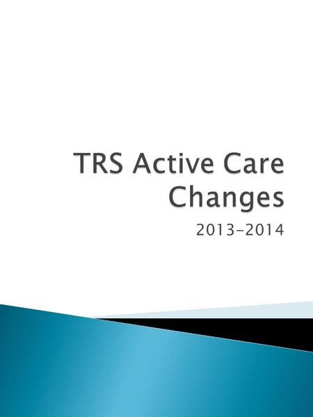 2013-2014. TRS posted the following information on why changes were made.