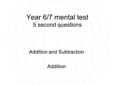 Year 6/7 mental test 5 second questions Addition and Subtraction Addition.