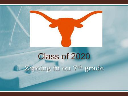 Zeroing in on 7 th grade Class of 2020. 281-641-4824 The 7 th Grade Team 7 th Grade AP – Denise Weatherford