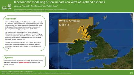 Bioeconomic modelling of seal impacts on West of Scotland fisheries Vanessa Trijoulet, 1 st year PhD student – website: